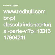 www.redbull.com br-pt descobrindo-portugal-parte-vi?p=1331617604241