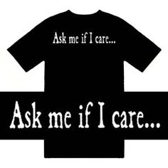 Funny T-Shirts (Ask Me If I Care) Humorous Slogans Comical Sayings Shirt; Great Gift Ideas for Adults Men Boys Youth & Teens Cens Collectible Novelty Shirts