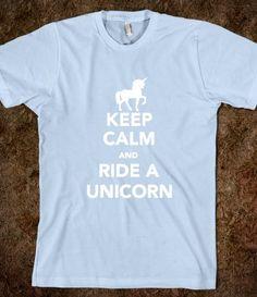 Keep Calm and Ride A Unicorn (white version)
