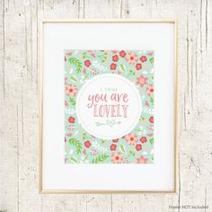 You are Lovely : Wall Art Print : Robin's Egg Blue Floral
