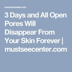3 Days and All Open Pores Will Disappear From Your Skin Forever - Must See Center Face Treatment, Skin Treatments, Skin Tips, Skin Care Tips, Skin Toner, Going Natural, Acne Remedies, Health And Beauty Tips, Flawless Skin