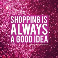 Love These! Love Shopping Other Girly Quotes, Cute Quotes, True Shop, You Found Me, Shops, Sunday Quotes, Healthy Living Magazine, Pure Romance, Fashion Quotes