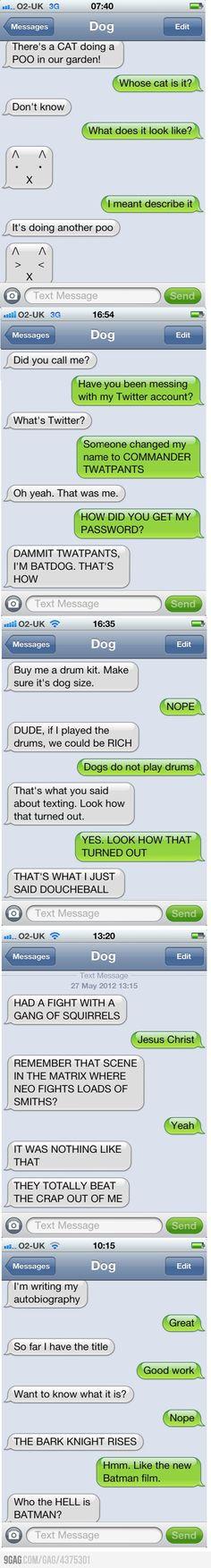 Texts from dog hahahahahhahahahahahahahahahhahaha