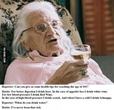105 year old woman& remedies to her health funny alcohol jokes lol age humo. 105 year old woman& remedies to her health funny alcohol jokes lol age humor health funny pictures hysterical funny images Funny Quotes, Funny Memes, Hilarious, Fun Funny, Memes Humor, Scotch, White Wine, Red Wine, Alcohol Jokes