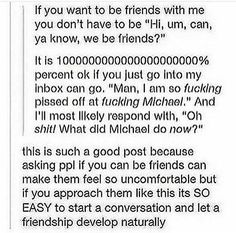 It's really easy to be my friend. All you have to do is say hi. Tumblr Stuff, Tumblr Posts, Science Tumblr, 19 Days, Funny Pins, Text Posts, Say Hi, Tumblr Funny, True Stories