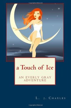 a Touch of Ice: an everly gray adventure by L. j. Charles, http://www.amazon.com/dp/1466302658/ref=cm_sw_r_pi_dp_gAxOpb0AVP9PZ