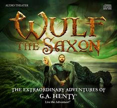 Wulf the Saxon Audio Adventure from Heirloom Audio Productions:A great way to encourage reading!