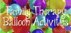 4 Activities with Balloons that promote team-work, group cohesion, attunement, communication, problem-solving, conflict-management, etc. Families can do these fun activities at home too! Balloons are cheap/accessible!