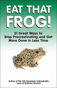 Brian Tracy  Eat That Frog!: 21 Great Ways to Stop Procrastinating and Get More Done in Less Time.  There's an old saying: if you eat a live frog first thing each morning, you'll have the satisfaction of knowing that it's probably the worst thing you'll do all day.