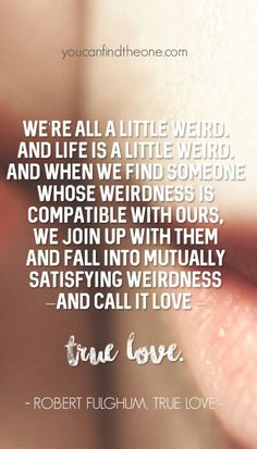 We all hope to find that someone. youcanfindtheone.com #love #quotes #truelove