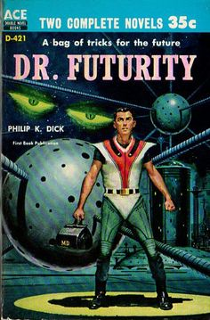 Book Review: Dr. Futurity, Philip K. Dick (1960) | Science Fiction and Other Suspect Ruminations
