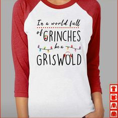 In a world full of Grinches be a Cindy Lou Who! - Holiday Shirts - Ideas of Holiday Shirts - In a world full of Grinches be a Cindy Lou Who! Christmas Humor, Winter Christmas, Christmas Holidays, Merry Christmas, Griswold Christmas, Christmas Tshirts Ideas, Cute Christmas Sayings, Christmas 2019, Christmas Family Shirts
