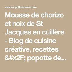 Mousse de chorizo et noix de St Jacques en cuillère - Blog de cuisine créative, recettes / popotte de Manue
