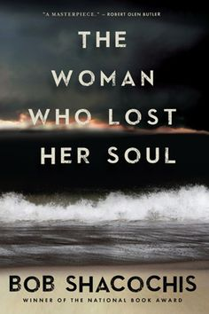 The Woman Who Lost Her Soul by Bob Shacochis (2013). This National Book Award winner deserves its place on this prestigious prize list. The book is not for the faint hearted. It is set in Haiti and the legacy of its war. It is 'an agonizing portraitof two wrecked human beings' who are left wondering how and why their lives were so totally devastated.