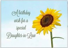 Daughter-in-Law Religious Sunflower Birthday card. Personalize any greeting card for no additional cost! Cards are shipped the Next Business Day. Birthday Words, Happy Birthday Quotes, Happy Birthday Images, Special Birthday Wishes, Birthday Greetings, Birthday Daughter In Law, Family Wishes, Rejoice And Be Glad, Send A Card