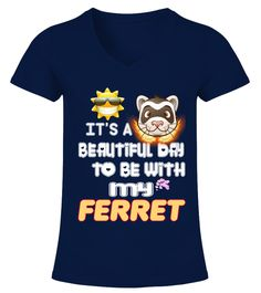 "# Beautiful Day With FERRET .  HOW TO ORDER:1. Select the style and color you want2. Click ""Buy it now""3. Select size and quantity4. Enter shipping and billing information5. Done! Simple as that!TIPS: Buy 2 or more to save shipping cost!This is printable if you purchase only one piece. so don't worry, you will get yours.Guaranteed safe and secure checkout via: Paypal 