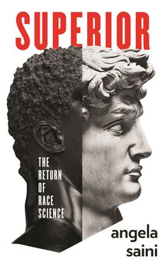 Superior: The Return of Race Science by Angela Saini Human Genome, Todays Reading, New Scientist, Science Biology, Got Books, Read Books, Social Issues, Nonfiction Books