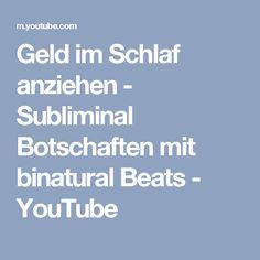 Geld im Schlaf anziehen - Subliminal Botschaften mit binatural Beats - YouTube