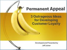 Permanent Appeal: 3 Outrageous Ideas for Developing Customer Loyalty