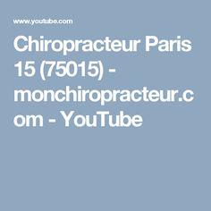 Chiropracteur Paris 15 (75015)  - monchiropracteur.com - YouTube Paris 13, Youtube, Youtubers, Youtube Movies