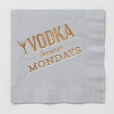"""Party Supplies-Read Between the Lines - Cocktail Napkins - """"Vodka because Mondays"""" - gold foil"""