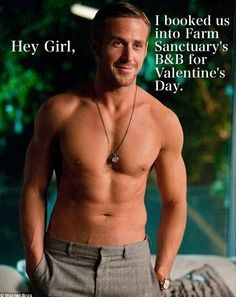 Ryan + If I'm ever attached to someone at Valentine's Day again, this is what I want to hear. LOL!