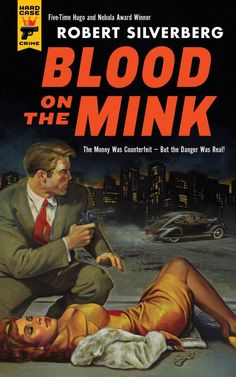 """Another great novel from Hard Case Crime, this one a """"lost"""" crime novel from Robert Silverberg's early days as a pulp-fiction writer."""