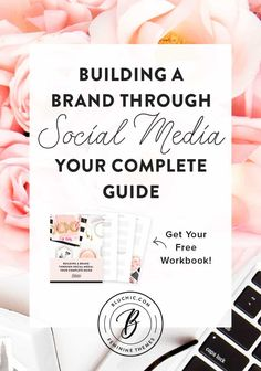 Building A Brand Through Social Media: Your Complete Guide