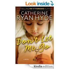 Don't Let Me Go by Catherine Ryan Hyde.  Incredibly talented author...Want to read everything she has written!