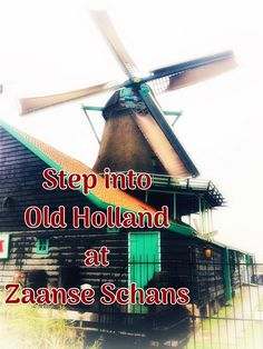 Visit Zaanse Schans Historical Village to learn about Holland's industrial history, locally made products, and tour a windmill.
