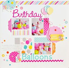 Birthday Balloons Layout using Sugar Shoppe Collection from Doodlebug Design. Birthday Scrapbook Layouts, Scrapbook Layout Sketches, Scrapbooking Layouts, Scrapbook Cards, Scrapbook Albums, Baby Girl Scrapbook, Candy Cards, Birthday Balloons, Birthday Cards