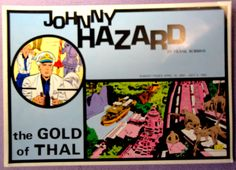 JOHNNY HAZARD 1950's The Gold of Thal COLOR Pacific Comics Club Club Anni Trenta Adventure Newspaper Comic Strips Collection