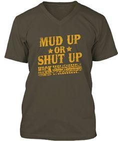 Mud Up or Shut Up Shirt | Teespring