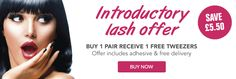 Order 1 pair  for only £6.50, offer includes adhesive, 2 free tweezers & free delivery. While stocks last