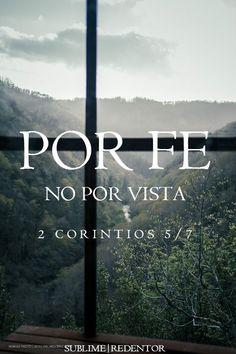 porque por fe andamos, no por vista 1 Corintios 5:7