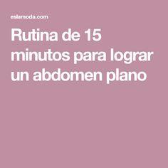 Rutina de 15 minutos para lograr un abdomen plano