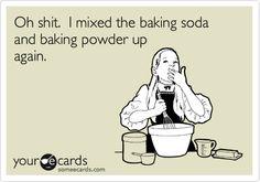 Oh shit. I mixed the baking soda and baking powder up again.
