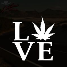 LOVE Decal Marijuana Leaf Weed Pot Prop 215 Stoner JDM Stance Euro Car Truck Window Laptop Wall Decal Sticker * Pick Your Size & Color * - $2.49 with Free Shipping!