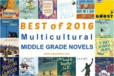 "Time for a little ""Best of 2016"" series! The 15 Best Multicultural Middle Grade Novels of 2016, featuring children of African, Asian and Hispanic heritage"