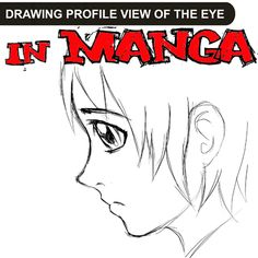How to Draw Anime / Manga Eyes in Profile Side View : 4 Techniques in Drawing Tutorial « How to Draw Step by Step Drawing Tutorials