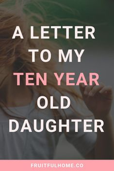 One mom's heartfelt letter to her old daughter as she enters double digits. Happy 10th Birthday, 10th Birthday Parties, Girl Birthday, Birthday Wishes, Birthday Morning Surprise, Birthday Messages, Daughter Birthday, Birthday Images, Birthday Quotes