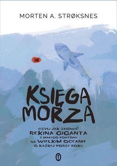 Bestseller z Norwegii o przyrodzie, która nie przestaje nas zachwycać i stawiać przed nami wyzwania Ocean, Cover, Books, Movie Posters, Tags, Literatura, Libros, Book, Film Poster