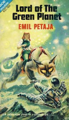 Ace Books - Lord of the Green Planet / Five Against Arlane - Emil Petaja. I have read four and enjoyed.