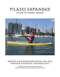 Pilates Expanded Stand Up Paddle Board Sup Yoga, Paddle Boarding, Book Series, Stand Up, Pilates, Photo Editing, This Book, Boards, Recommended Reading