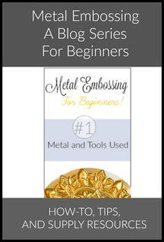 My Husband Has Too Many Hobbies : Metal Embossing The Basics #1: Metal & Tools
