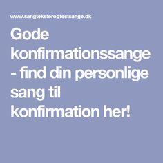 Gode konfirmationssange - find din personlige sang til konfirmation her! Singing, Tips, Fun, Dance Floors, Fin Fun, Lol, Funny, Hacks, Counseling