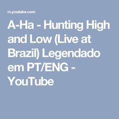 A-Ha - Hunting High and Low (Live at Brazil) Legendado em PT/ENG - YouTube