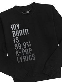 Our premium Crew Sweatshirts are extra soft and made out of an Cotton/Poly blend. Heather Grey crews are a Cotton/Poly blend. This is a unisex item. Guys should get the same size as normal or a size up, girls should get a size down. Kpop Fashion, Korean Fashion, Kpop Outfits, Cute Outfits, Kpop Shirts, Bts Clothing, Clothing Ideas, Pop Lyrics, Estilo Hippy