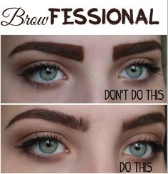 Brow – Fessional, when it comes to brows, shape makes a huge difference.