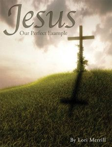 Jesus Our Perfect Example, Bible study for the Fall